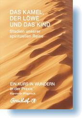Das Kamel, der Löwe und das Kind - Stadien unserer spirituellen Reise